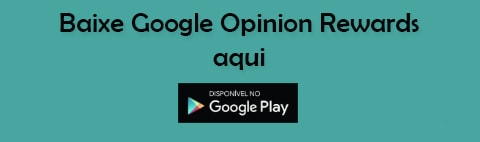 Baixe Google Opinion Rewards aqui