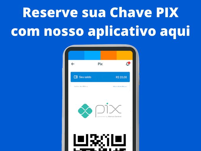 Reserve sua Chave PIX con nosso app