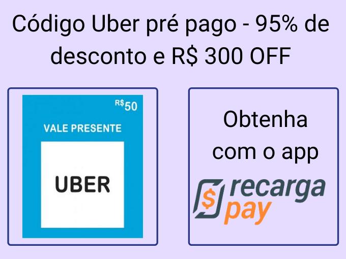 Código Uber pré pago - 95% de desconto e R$ 300 OFF
